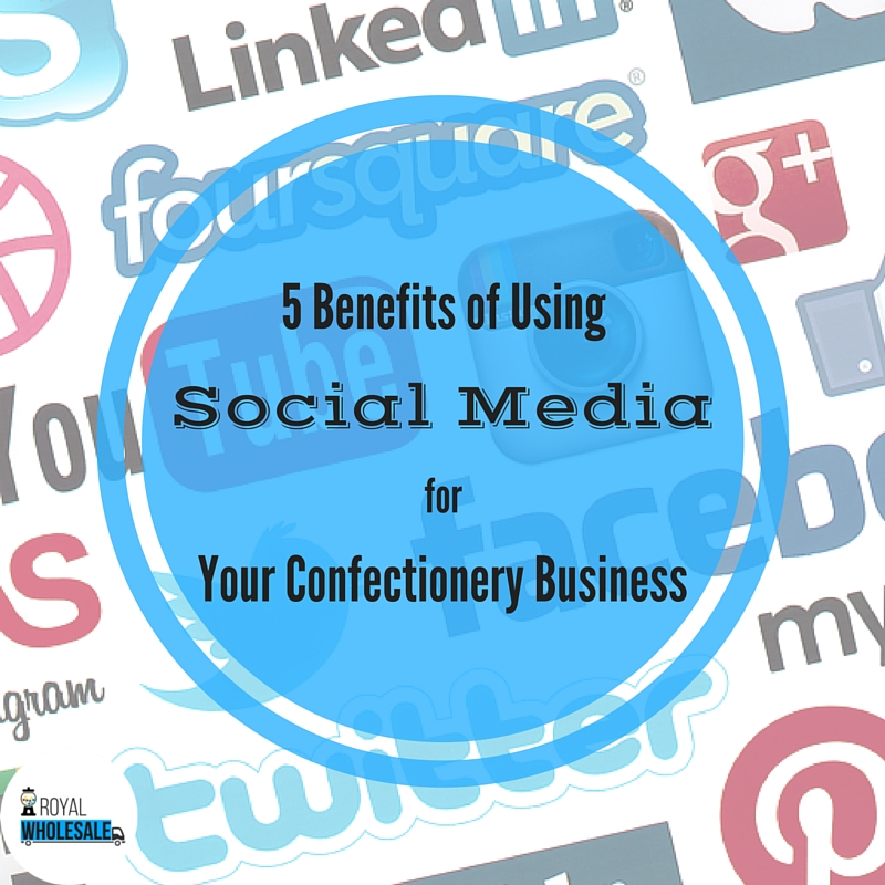 5 Benefits of Using Social Media for Your Confectionery Business