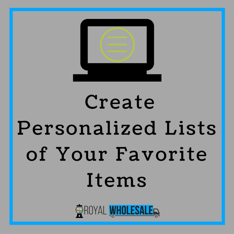 The Royal Advantage: Create Personalized Lists of Your Favorite Items