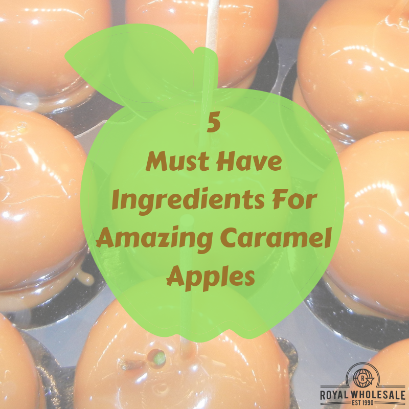 5 Must Have Ingredients For Amazing Caramel Apples